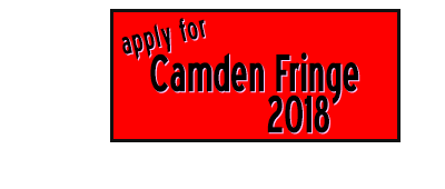 Apply for Camden Fringe 2018