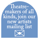 Theatre-makers of all kinds, join our new artists mailing list