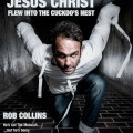 Rob Collins: Jesus Christ Flew Into The Cuckoos Nest