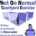 Not On Normal Courtyard Exercise (N.O.N.C.E.)