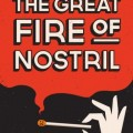 The Great Fire of Nostril