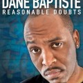 EdPreview: Dane Baptiste : Reasonable Doubts