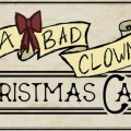 A Bad Clowns Christmas Carol