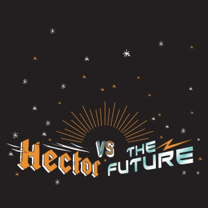 Hector Vs. The Future - Final Episode