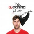 The Weaning of Life